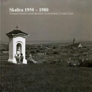 Skalica 1950-1980 vo fotografii F. L. Slatinského, J. Pardubského a F. Tomíka